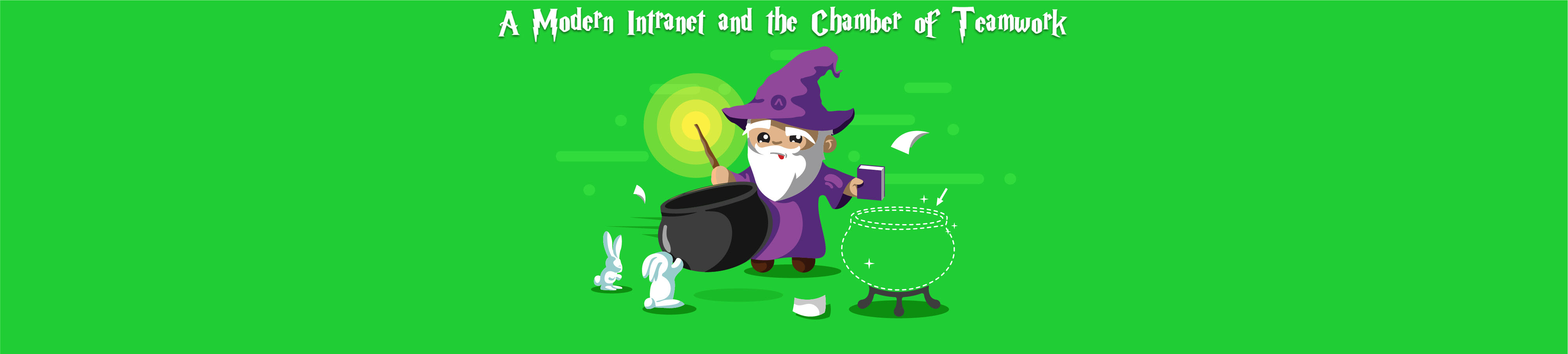 Coming soon - A Modern Intranet and the Chamber of Teamwork